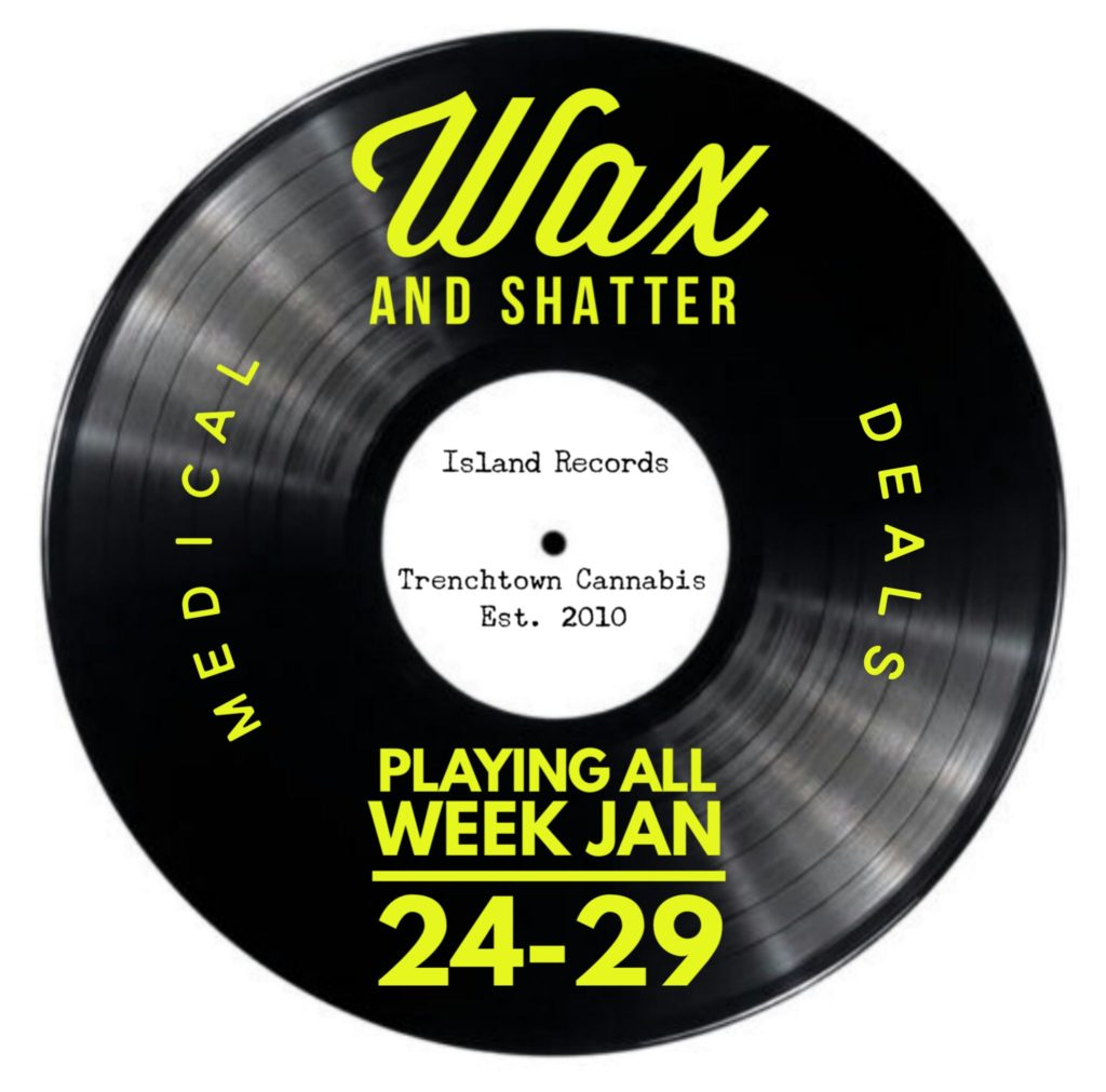 Medical Wax and Shatter Concentrates Playing All Week at Trenchtown Cannabis